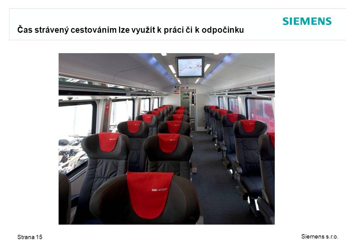 Siemens s.r.o. Strana 15 Čas strávený cestováním lze využít k práci či k odpočinku