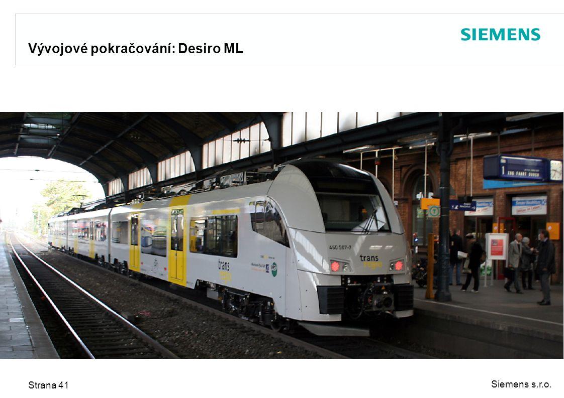 Siemens s.r.o. Strana 41 Vývojové pokračování: Desiro ML