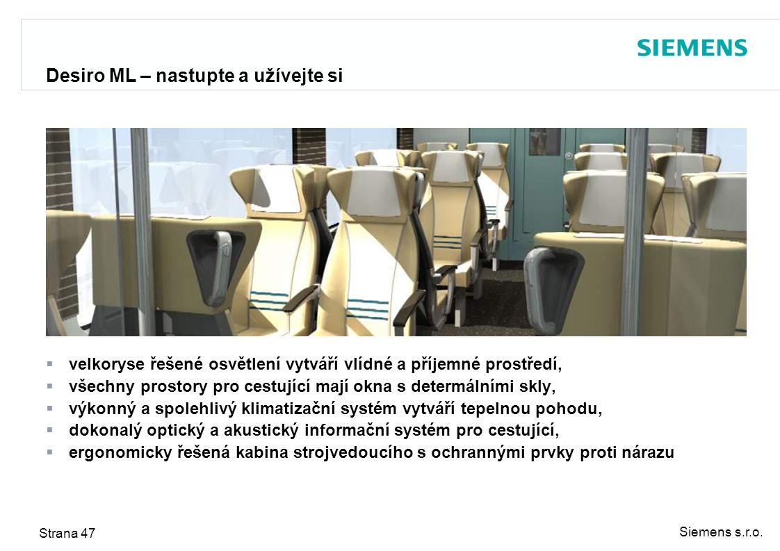 Siemens s.r.o. Strana 47 Desiro ML – nastupte a užívejte si  velkoryse řešené osvětlení vytváří vlídné a příjemné prostředí,  všechny prostory pro c