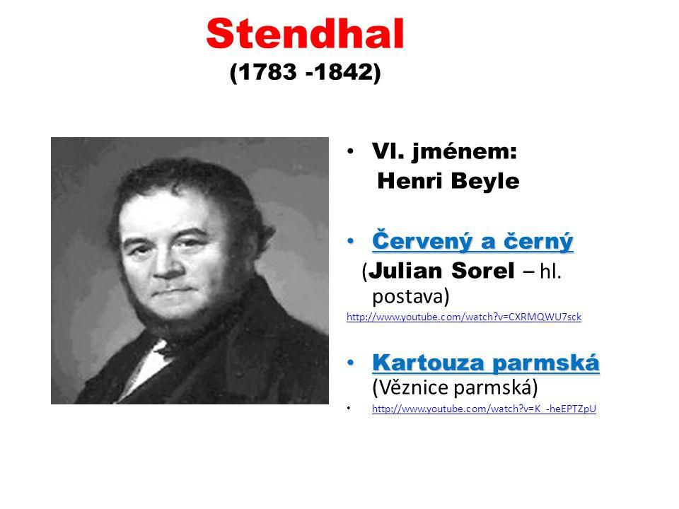 Stendhal (1783 -1842) Vl. jménem: Henri Beyle Červený a černý Červený a černý ( Julian Sorel – hl. postava) http://www.youtube.com/watch?v=CXRMQWU7sck