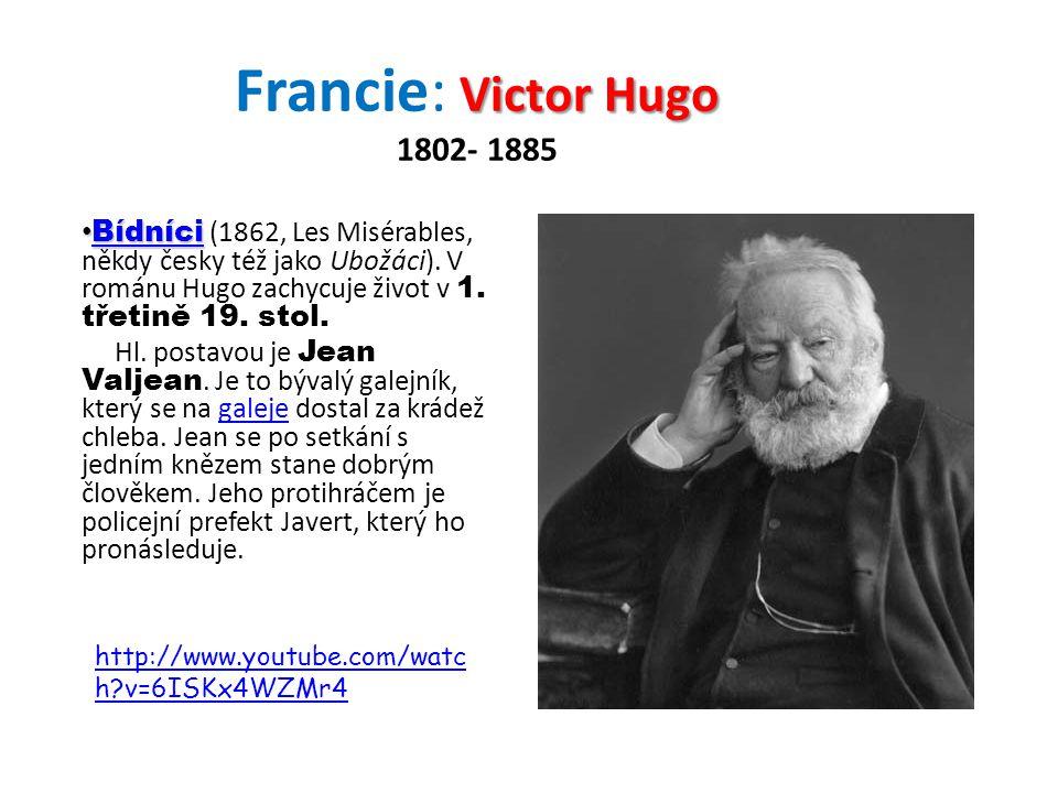 Victor Hugo Francie: Victor Hugo 1802- 1885 Bídníci Bídníci (1862, Les Misérables, někdy česky též jako Ubožáci). V románu Hugo zachycuje život v 1. t