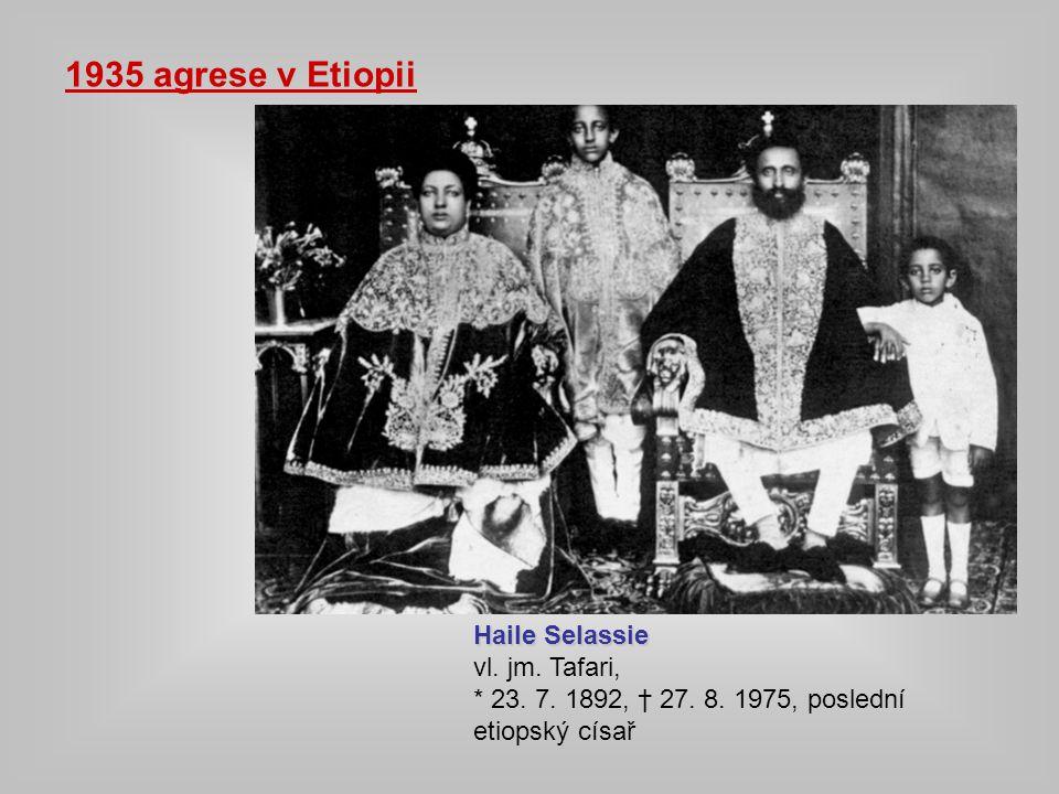 Haile Selassie vl.jm. Tafari, * 23. 7. 1892, † 27.