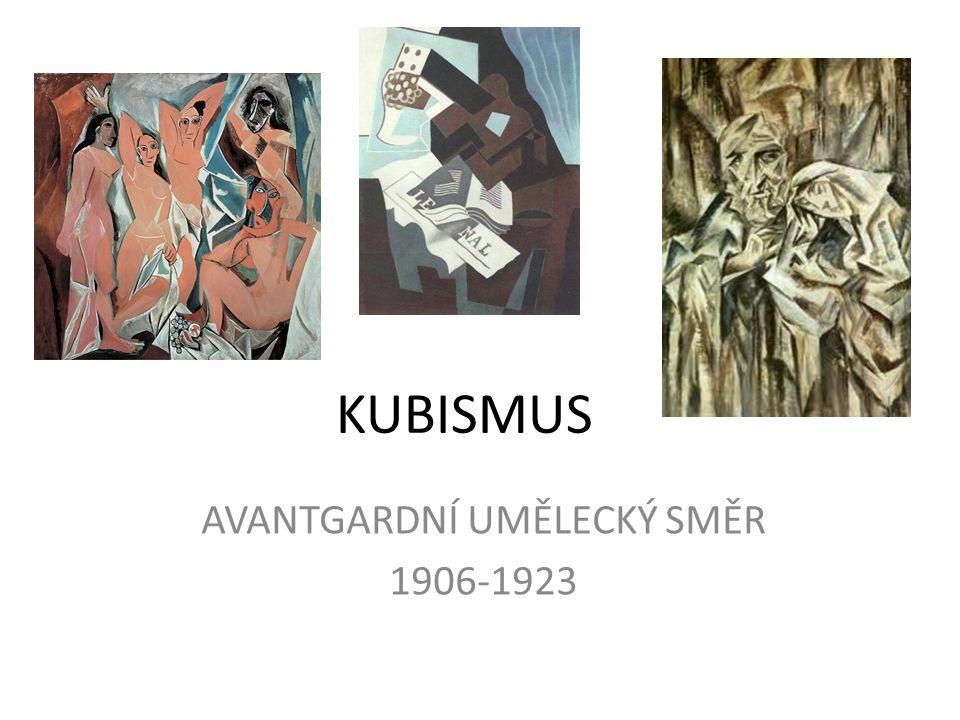 KUBISMUS AVANTGARDNÍ UMĚLECKÝ SMĚR 1906-1923