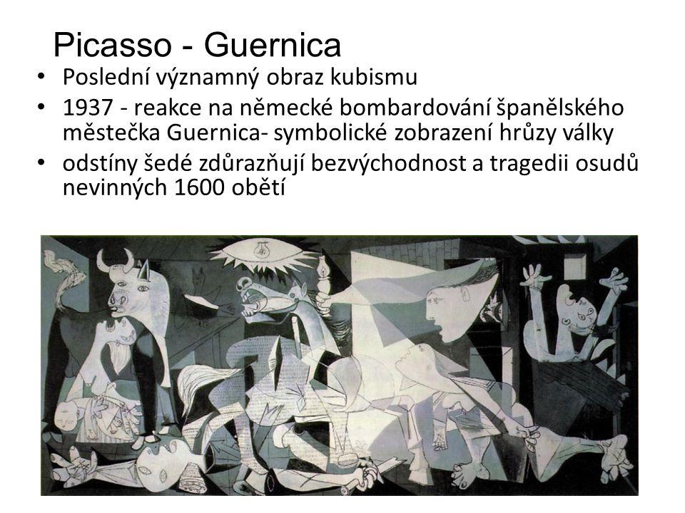 Poslední významný obraz kubismu 1937 - reakce na německé bombardování španělského městečka Guernica- symbolické zobrazení hrůzy války odstíny šedé zdů