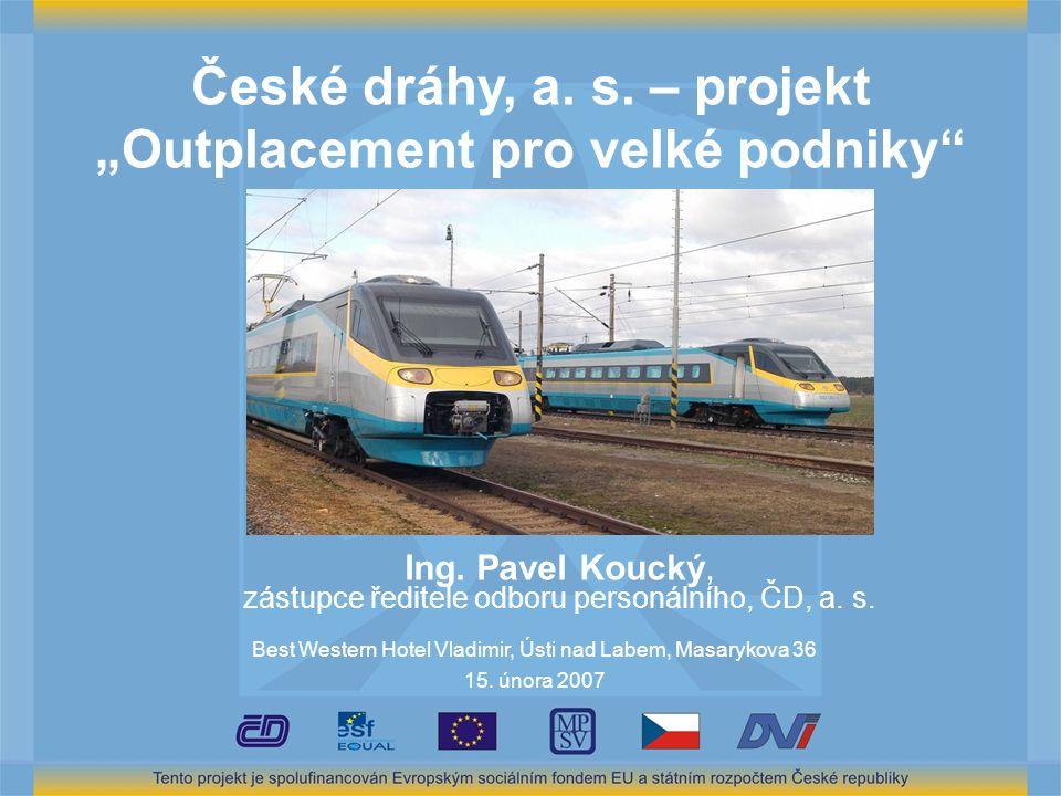 """České dráhy, a.s. – projekt """"Outplacement pro velké podniky Ing."""