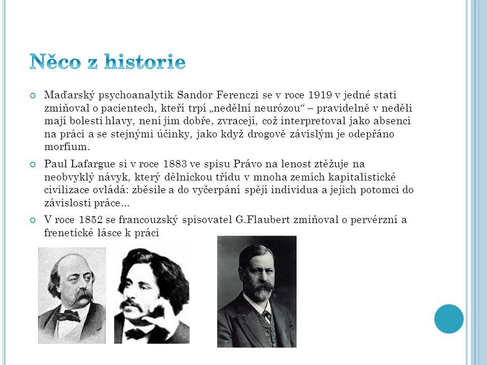 """Maďarský psychoanalytik Sandor Ferenczi se v roce 1919 v jedné stati zmiňoval o pacientech, kteří trpí """"nedělní neurózou"""" – pravidelně v neděli mají b"""
