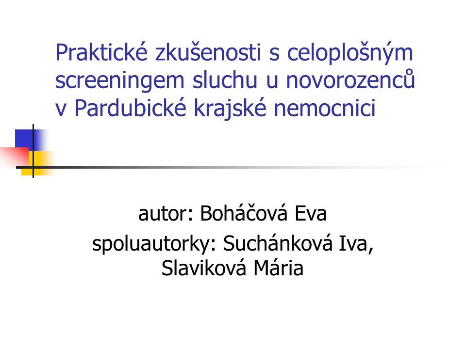 Další postup při diagnostice sluchové vady – objednáme dítě do Prahy na SSEP dítě je vyšetřeno a připraveno k potřebné rehabilitaci / CI, sluchadla, logopedie / do 5-6 měsíců věku