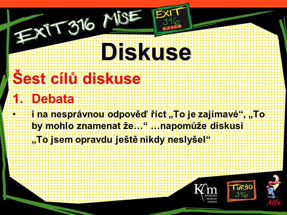 """Diskuse Šest cílů diskuse 1. Debata i na nesprávnou odpověď říct """"To je zajímavé"""", """"To by mohlo znamenat že…"""" …napomůže diskusi """"To jsem opravdu ještě"""