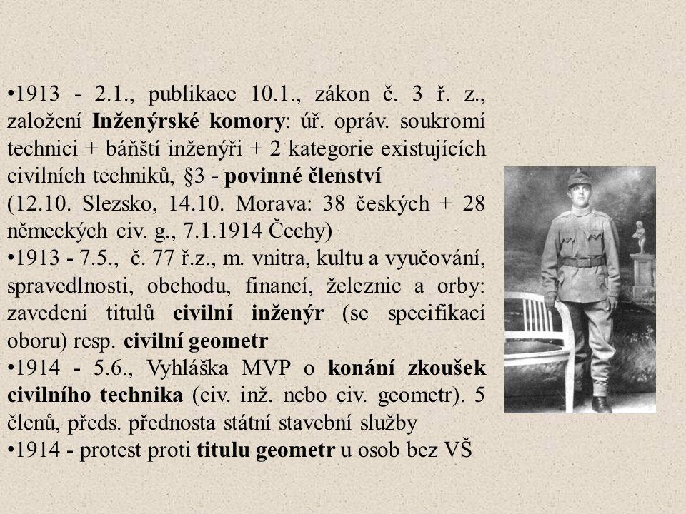 1913 - 2.1., publikace 10.1., zákon č.3 ř. z., založení Inženýrské komory: úř.