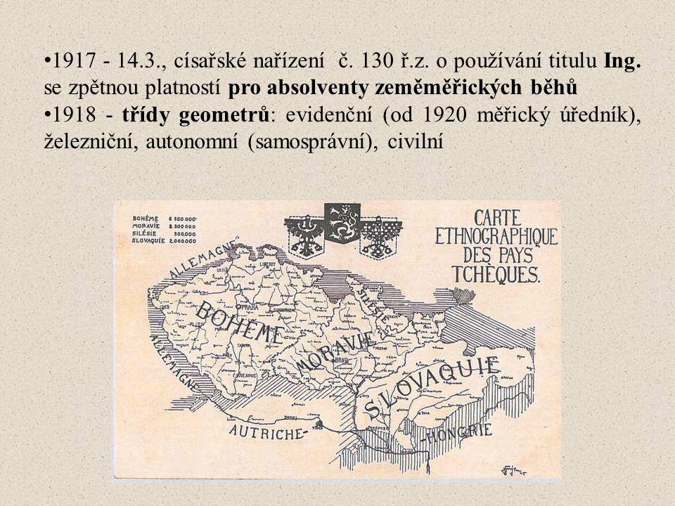 1917 - 14.3., císařské nařízení č.130 ř.z. o používání titulu Ing.