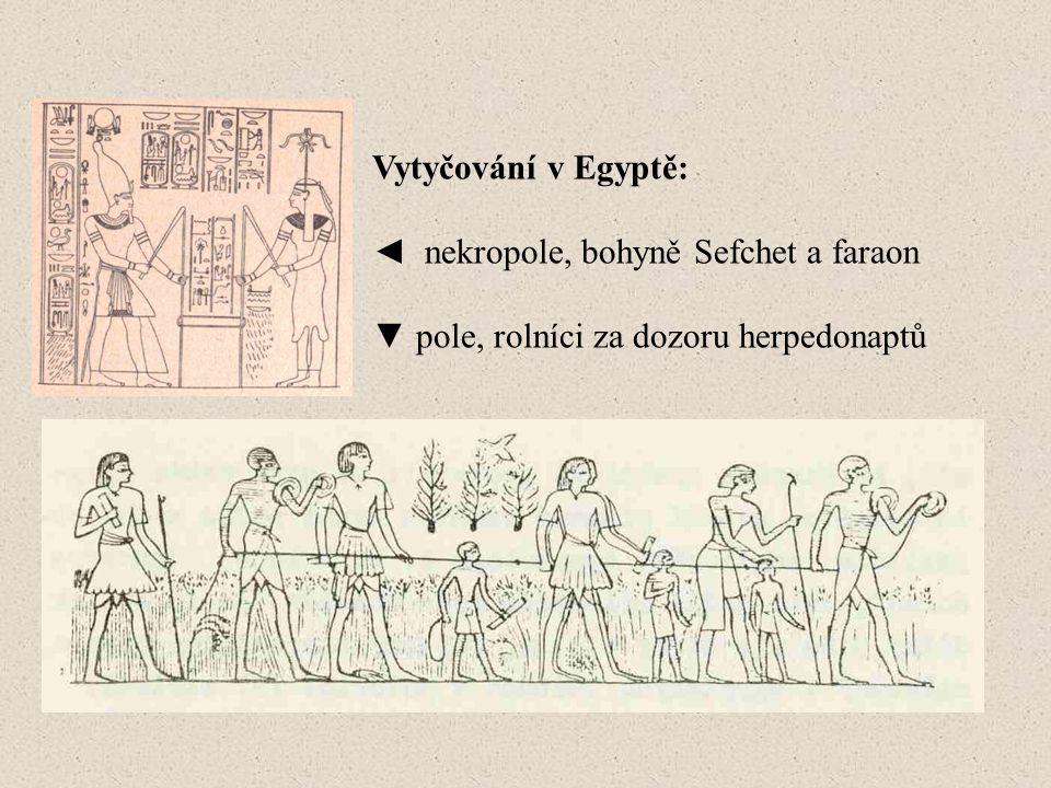 Vytyčování v Egyptě: ◄ nekropole, bohyně Sefchet a faraon ▼ pole, rolníci za dozoru herpedonaptů