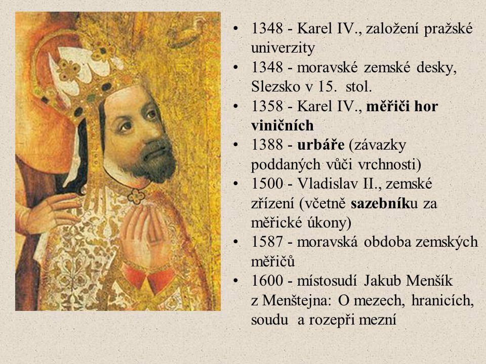 1348 - Karel IV., založení pražské univerzity 1348 - moravské zemské desky, Slezsko v 15.