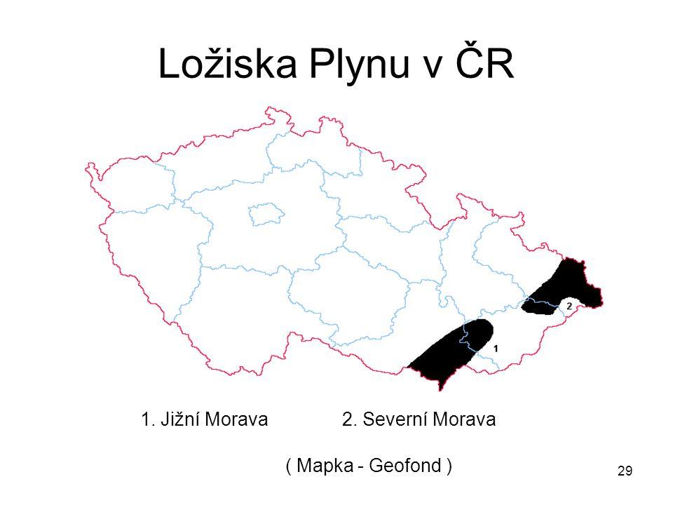 29 Ložiska Plynu v ČR 1. Jižní Morava2. Severní Morava ( Mapka - Geofond )