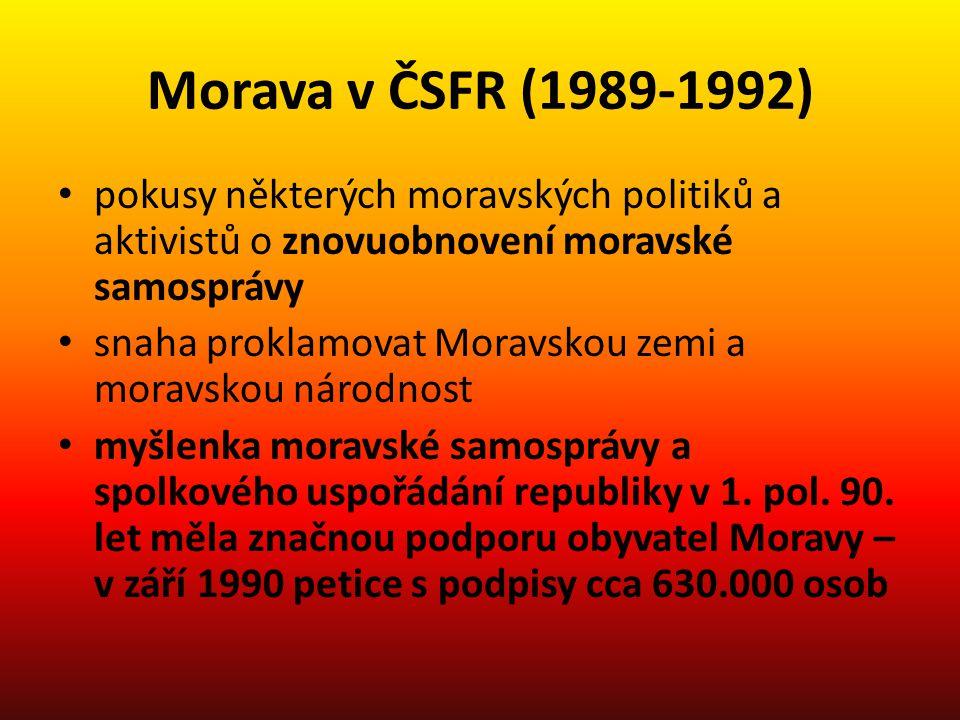 Hnutí za moravskou samosprávu přelom 1989/90 – vznik organizací, obnovení zájmu veřejnosti o Moravu a její historii Klub přátel Moravy – Moravské hnutí proti byrokracii = Moravská národní obec, předsedou J.