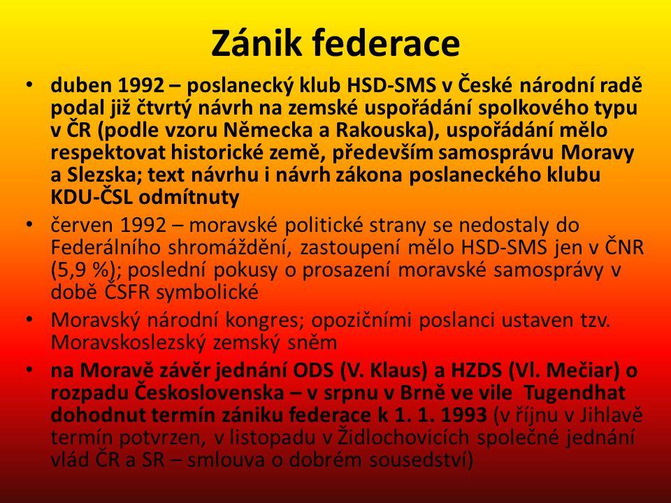 Morava v ČR (od 1993) transformace od totality k demokracii, vstup ČR do NATO v březnu 1999, smlouvy o budoucím vstupu ČR do Evropské unie vytvoření občanské společnosti trvalo nejdéle, ekonomická kriminalita nezanedbatelných rozměrů, opoziční smlouva mezi ČSSD a ODS vyhrocený nacionalismus, moravské strany spojovány s radikály (SPR-RSČ), ztratily oblibu u voličů krajská územní samospráva (2000) – Morava nezískala samosprávu, kraje nerespektují historické hranice země – pokusy obnovit samosprávnou Moravskoslezskou zemi selhaly