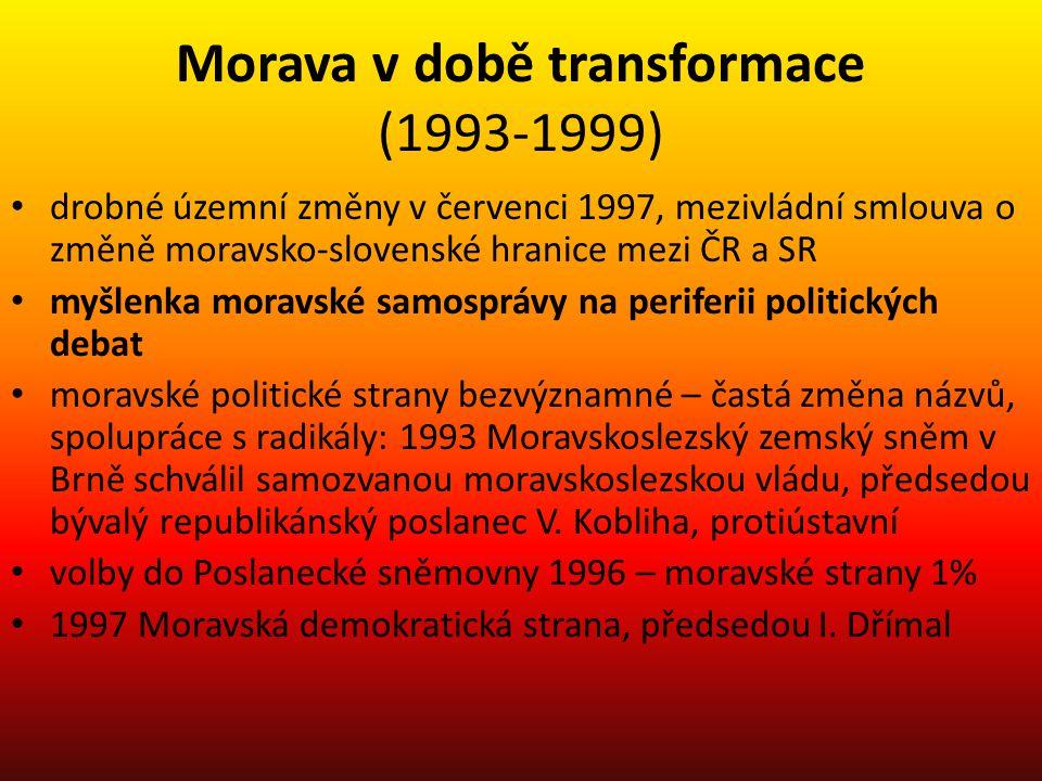 Morava v době transformace (1993-1999) drobné územní změny v červenci 1997, mezivládní smlouva o změně moravsko-slovenské hranice mezi ČR a SR myšlenk