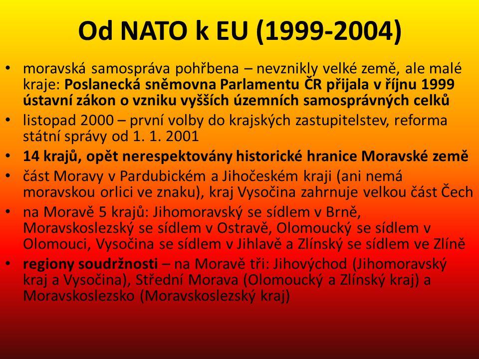 Od NATO k EU (1999-2004) moravská samospráva pohřbena – nevznikly velké země, ale malé kraje: Poslanecká sněmovna Parlamentu ČR přijala v říjnu 1999 ú