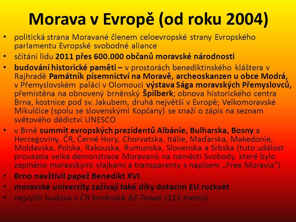 Morava v Evropě (od roku 2004) politická strana Moravané členem celoevropské strany Evropského parlamentu Evropské svobodné aliance sčítání lidu 2011