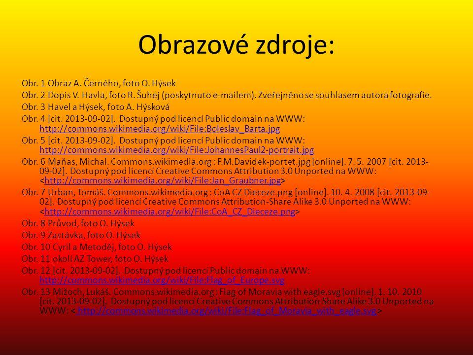 Obrazové zdroje: Obr. 1 Obraz A. Černého, foto O. Hýsek Obr. 2 Dopis V. Havla, foto R. Šuhej (poskytnuto e-mailem). Zveřejněno se souhlasem autora fot