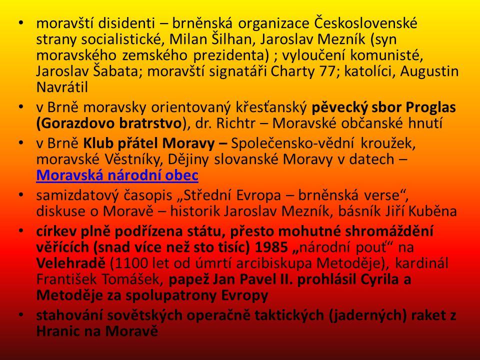 moravští disidenti – brněnská organizace Československé strany socialistické, Milan Šilhan, Jaroslav Mezník (syn moravského zemského prezidenta) ; vyl