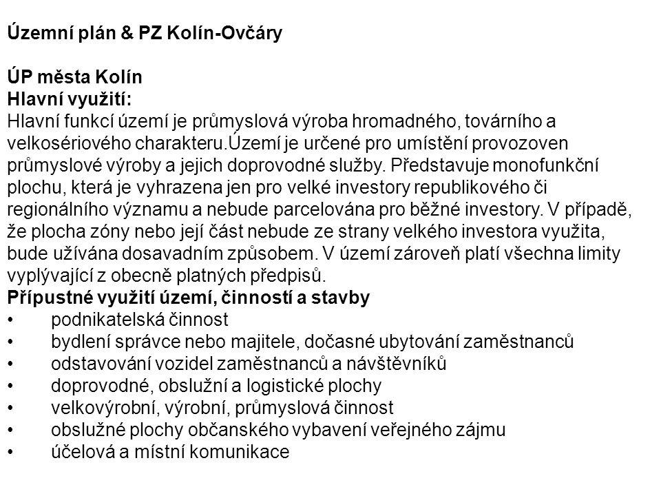 Územní plán & PZ Kolín-Ovčáry ÚP města Kolín Hlavní využití: Hlavní funkcí území je průmyslová výroba hromadného, továrního a velkosériového charakter