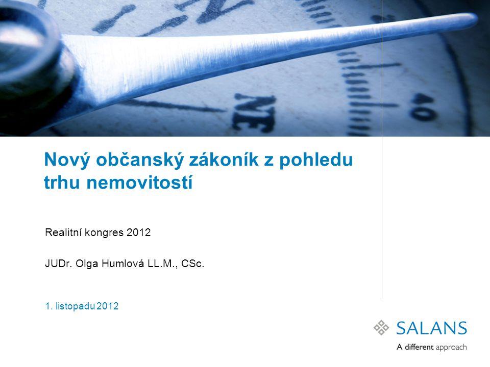 Nový občanský zákoník z pohledu trhu nemovitostí Realitní kongres 2012 JUDr.