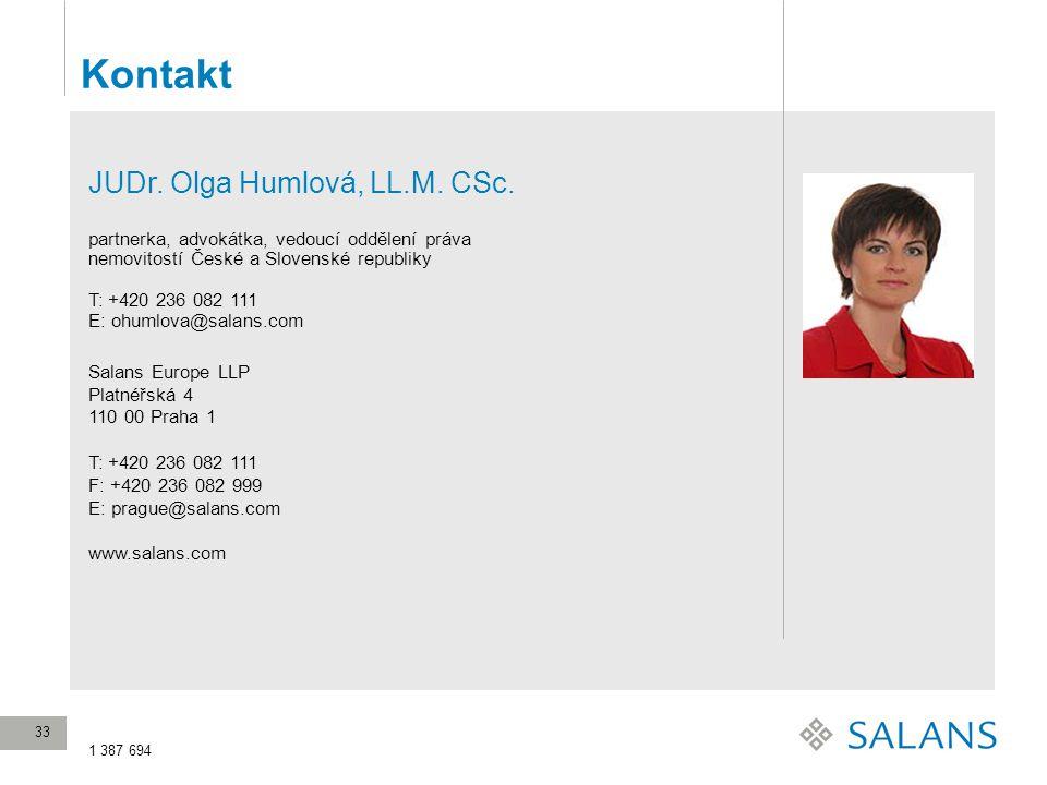 Kontakt Salans Europe LLP Platnéřská 4 110 00 Praha 1 T: +420 236 082 111 F: +420 236 082 999 E: prague@salans.com www.salans.com 1 387 694 JUDr.