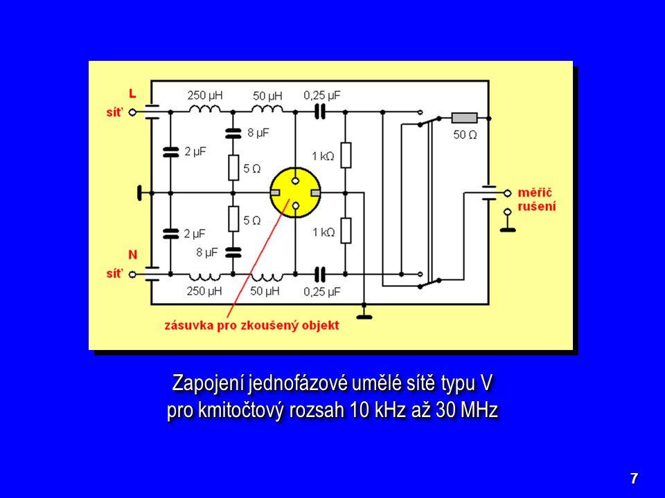 7 Zapojení jednofázové umělé sítě typu V pro kmitočtový rozsah 10 kHz až 30 MHz Zapojení jednofázové umělé sítě typu V pro kmitočtový rozsah 10 kHz až 30 MHz