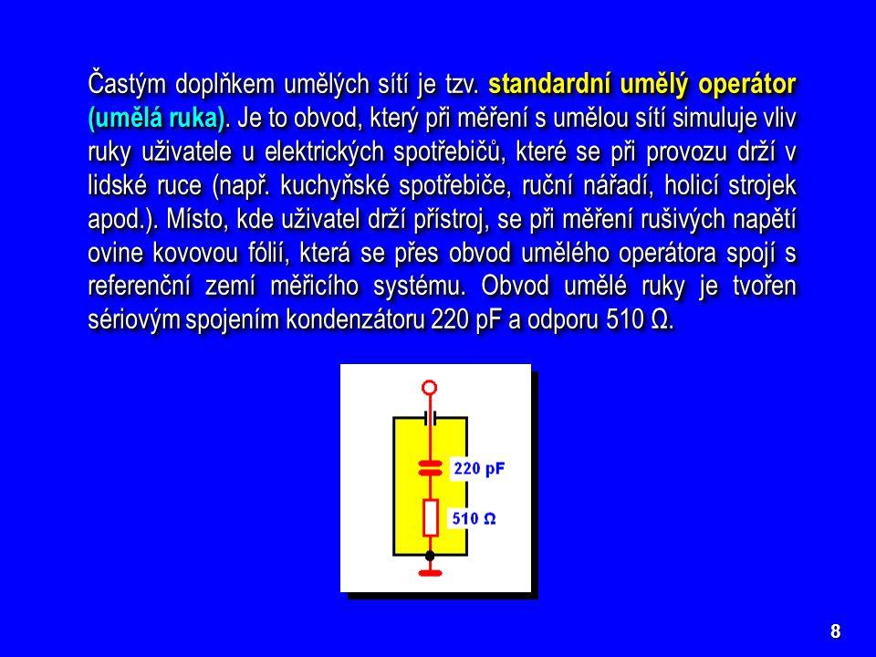 8 Častým doplňkem umělých sítí je tzv.standardní umělý operátor (umělá ruka).
