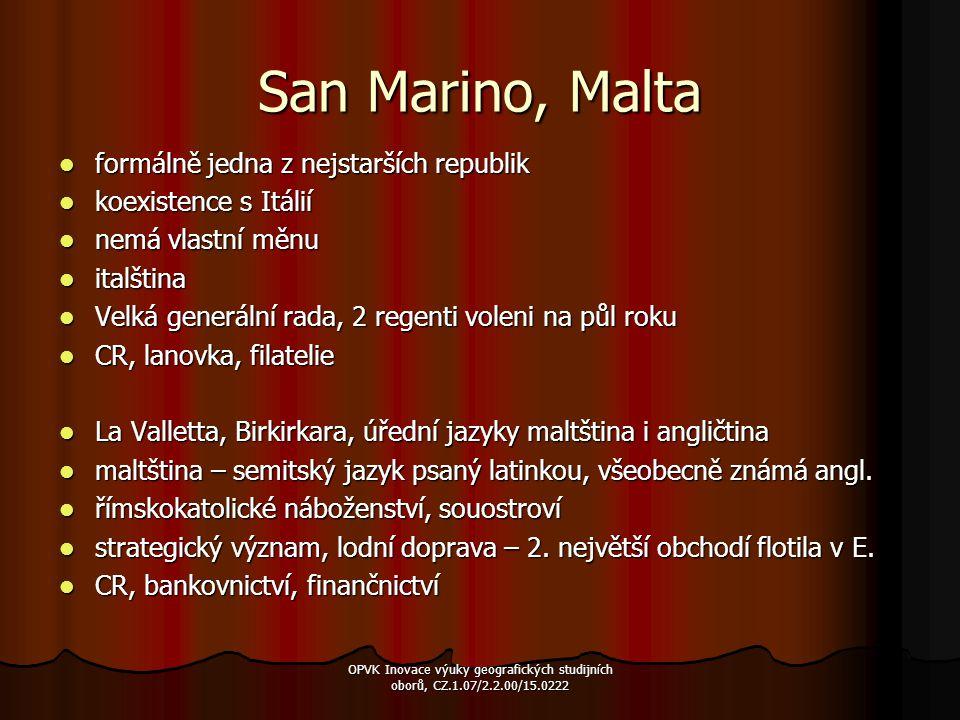 San Marino, Malta formálně jedna z nejstarších republik formálně jedna z nejstarších republik koexistence s Itálií koexistence s Itálií nemá vlastní m