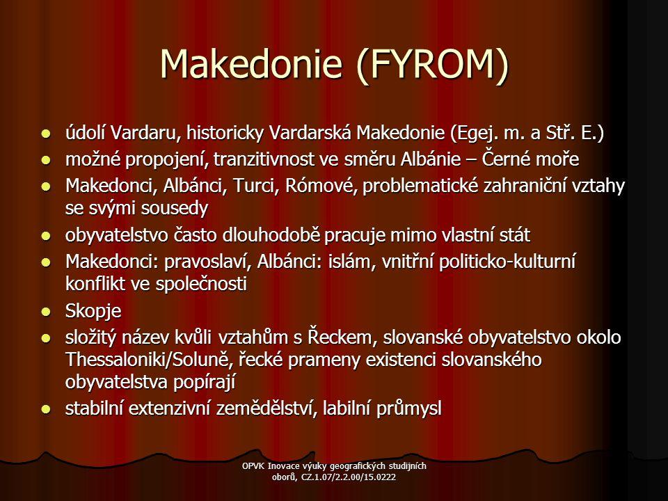Makedonie (FYROM) údolí Vardaru, historicky Vardarská Makedonie (Egej. m. a Stř. E.) údolí Vardaru, historicky Vardarská Makedonie (Egej. m. a Stř. E.