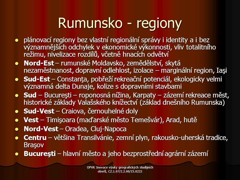 Rumunsko - regiony plánovací regiony bez vlastní regionální správy i identity a i bez významnějších odchylek v ekonomické výkonnosti, vliv totalitního
