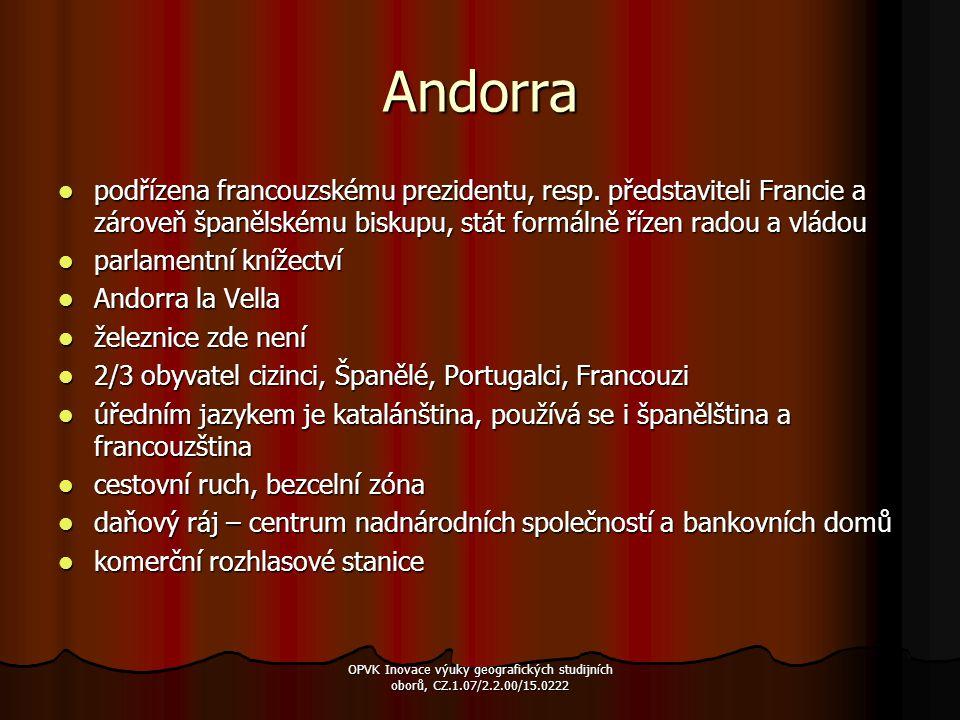 Andorra podřízena francouzskému prezidentu, resp. představiteli Francie a zároveň španělskému biskupu, stát formálně řízen radou a vládou podřízena fr
