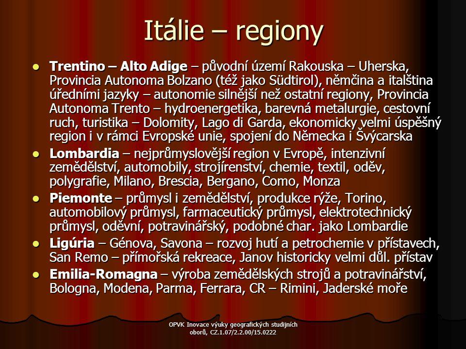 Itálie – regiony Trentino – Alto Adige – původní území Rakouska – Uherska, Provincia Autonoma Bolzano (též jako Südtirol), němčina a italština úředním