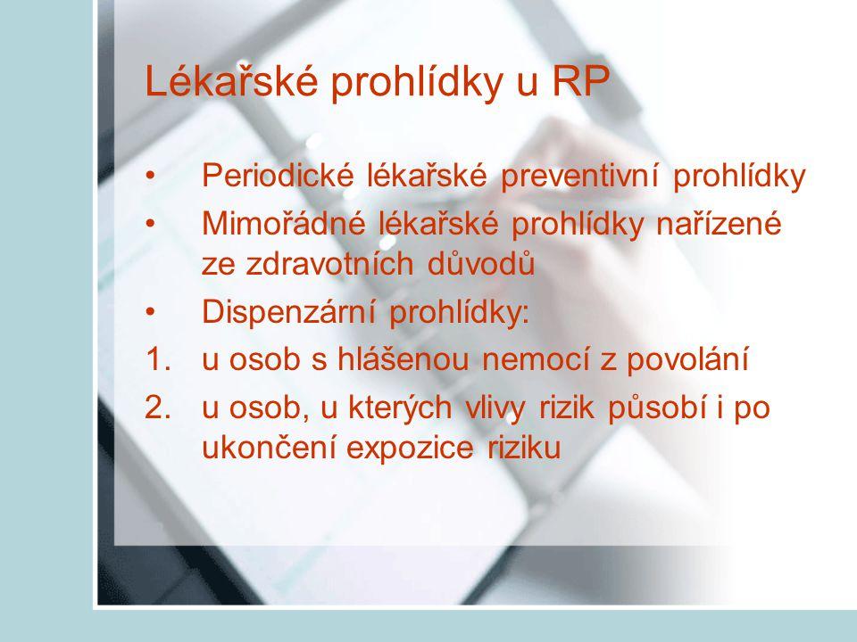 Lékařské prohlídky u RP Stanovení prohlídek v § 82 odst.