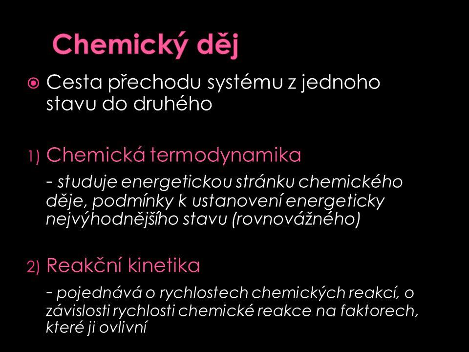 1) Lavoisier- Laplacův zákon Reakční teplo dané reakce a reakční teplo téže reakce, probíhající za stejných podmínek opačným směrem, je až na znaménko STEJNÉ 2SO 2 (g) + O 2 (g) 2SO 3 (g) ΔH= - 195,4kJmol -1 2SO 3 (g) 2SO 2 (g) + O 2 (g) ΔH= +195,4kJmol-1