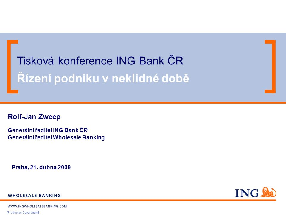 [Product or Department] Wholesale Banking Do not put content in the brand signature area Wholesale Banking can be replaced with business unit Steering the business through turbulent times Obsah prezentace Skupina ING a ING Wholesale Banking Finanční výsledky skupiny ING za rok 2008 Finanční výsledky ING Bank ČR za rok 2008 ING Wholesale Banking v ČR - Strategický a obchodní model - Přizpůsobování se novým skutečnostem