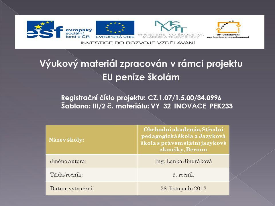 Výukový materiál zpracován v rámci projektu EU peníze školám Registrační číslo projektu: CZ.1.07/1.5.00/34.0996 Šablona: III/2 č.