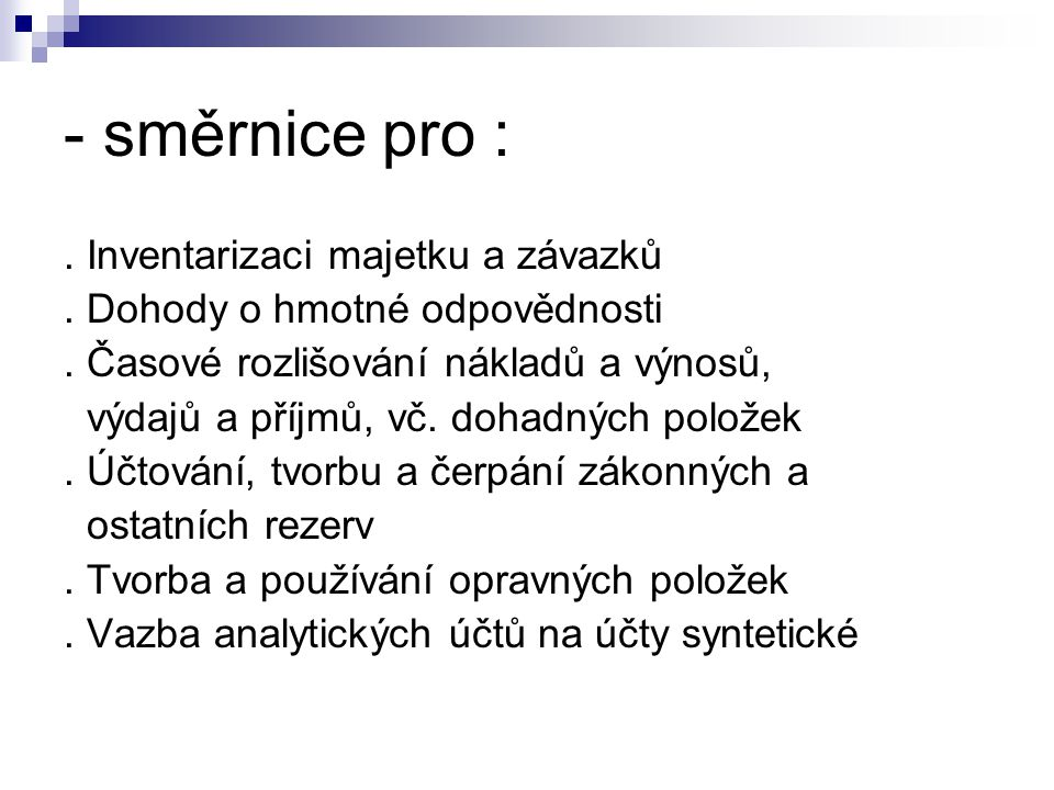 - směrnice pro :.Inventarizaci majetku a závazků.