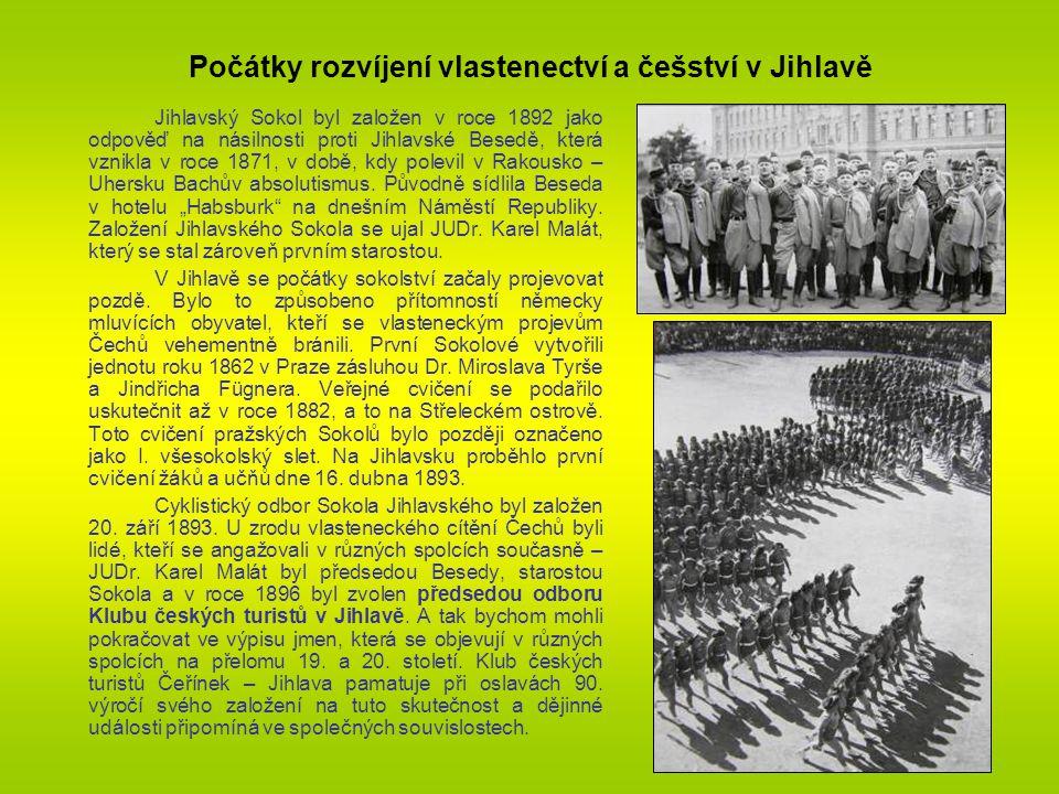 Počátky rozvíjení vlastenectví a češství v Jihlavě Jihlavský Sokol byl založen v roce 1892 jako odpověď na násilnosti proti Jihlavské Besedě, která vznikla v roce 1871, v době, kdy polevil v Rakousko – Uhersku Bachův absolutismus.