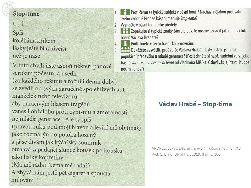 ANDREE, Lukáš. Literatura pro 4. ročník středních škol. Vyd. 1. Brno: Didaktis, c2010, 3 sv. s. 100. Václav Hrabě – Stop-time