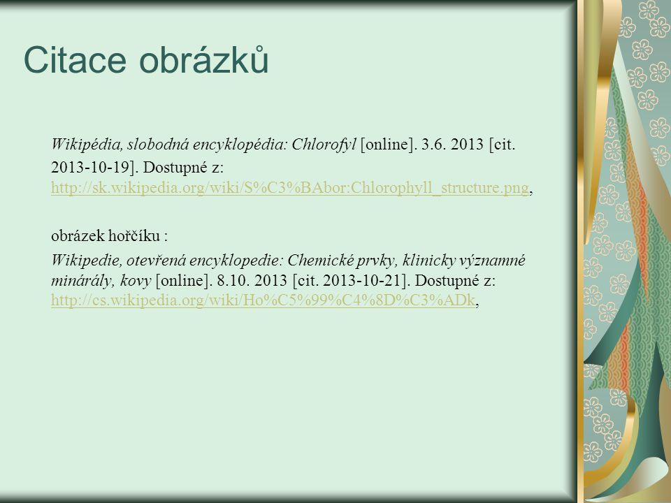 Citace obrázků Wikipédia, slobodná encyklopédia: Chlorofyl [online].