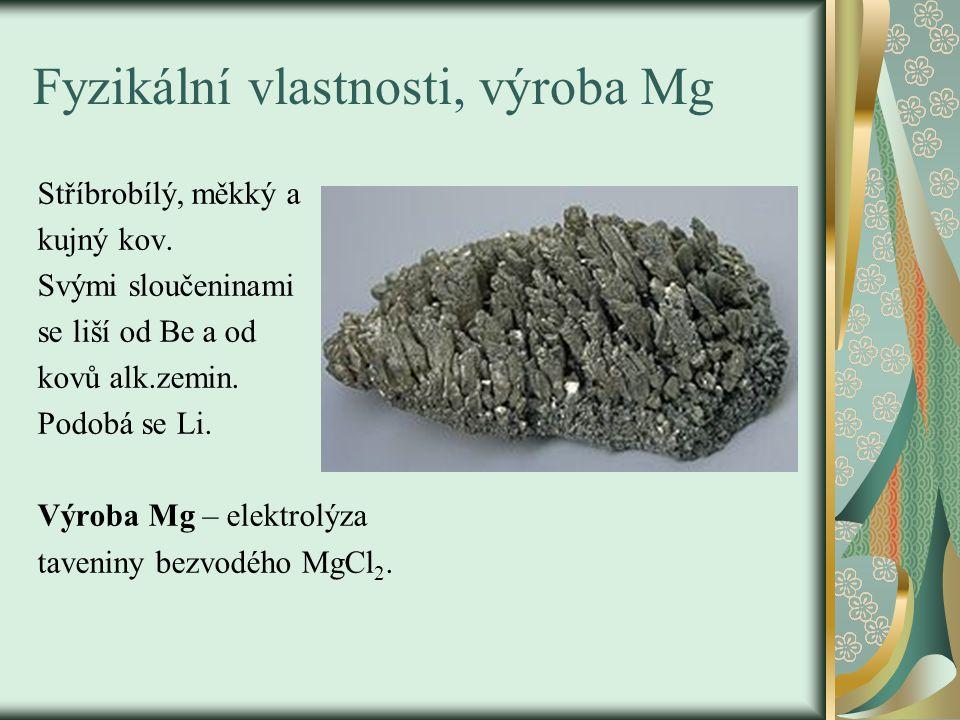 Fyzikální vlastnosti, výroba Mg Stříbrobílý, měkký a kujný kov.