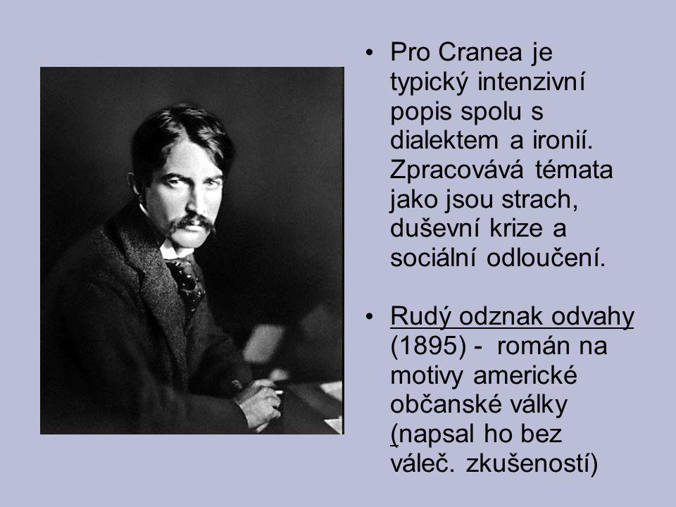 Pro Cranea je typický intenzivní popis spolu s dialektem a ironií. Zpracovává témata jako jsou strach, duševní krize a sociální odloučení. Rudý odznak