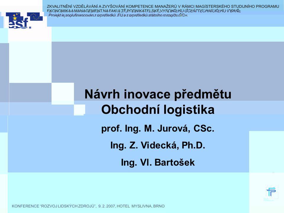 Návrh inovace předmětu Obchodní logistika prof.Ing.