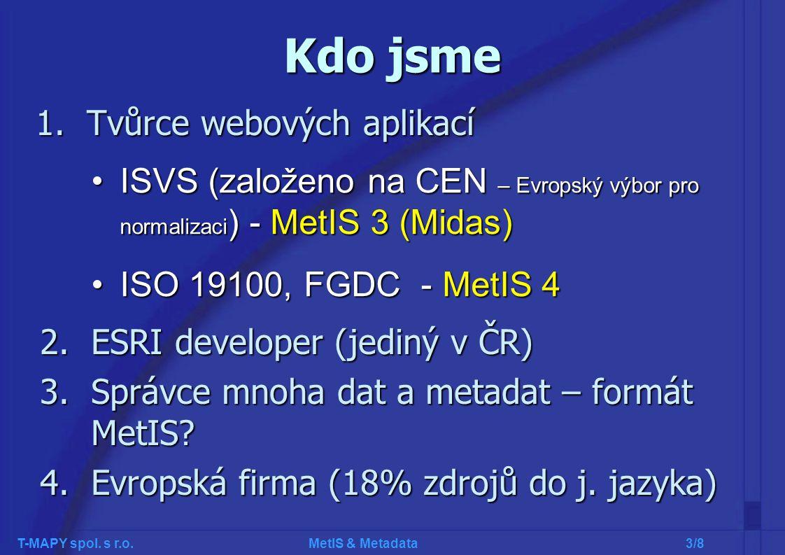 T-MAPY spol. s r.o. MetIS & Metadata 3/8 Kdo jsme 1.