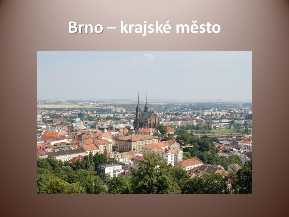 Brno Brno – krajské město