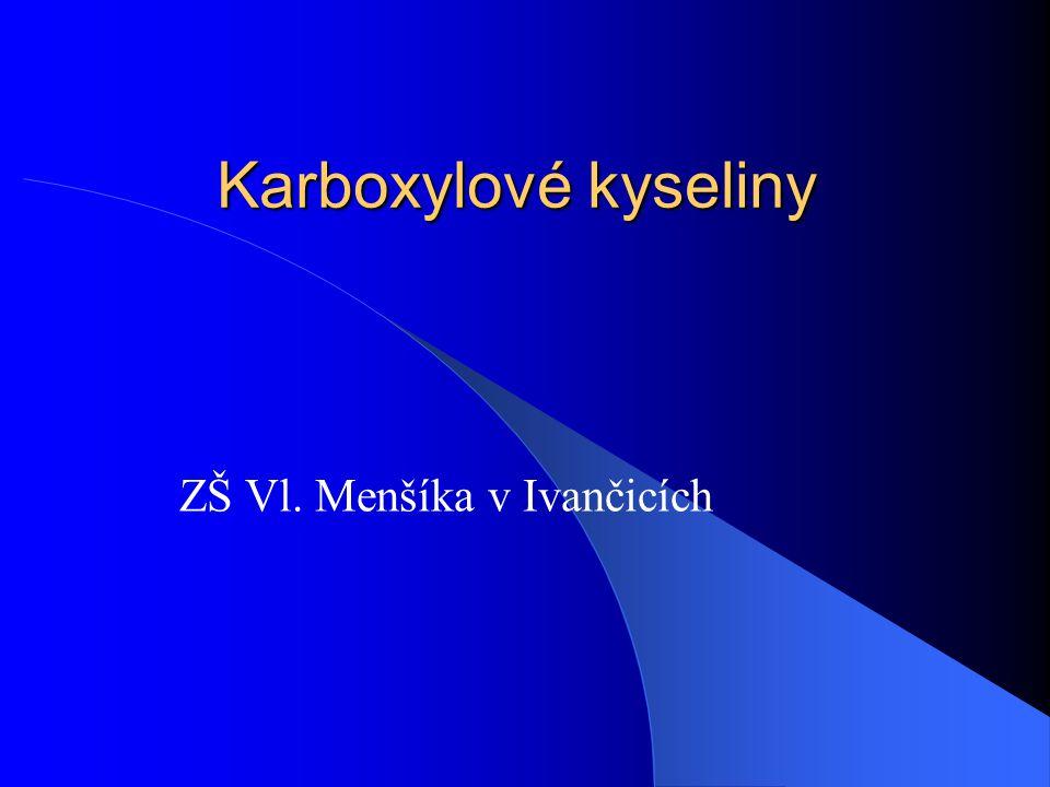 Karboxylové kyseliny ZŠ Vl. Menšíka v Ivančicích