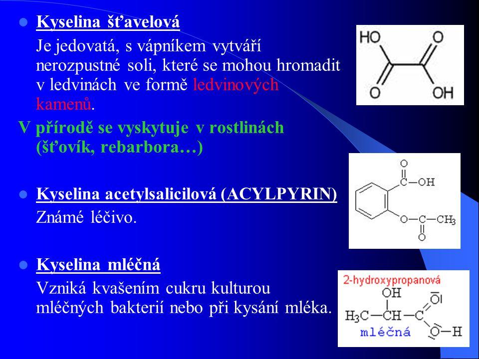 Kyselina šťavelová Je jedovatá, s vápníkem vytváří nerozpustné soli, které se mohou hromadit v ledvinách ve formě ledvinových kamenů. V přírodě se vys