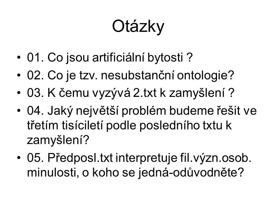 Otázky 01. Co jsou artificiální bytosti . 02. Co je tzv.